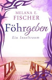 Melana-E-Fischer-Föhrgeben-Ebook-und-Web-01-CK